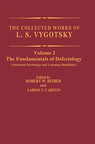 The Collected Works of L.S. Vygotsky: The Fundamentals of Defectology (Abnormal Psychology and Learning Disabilities) (Cognition and Language: A Series in Psycholinguistics)