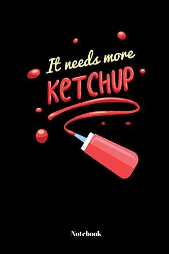 It Needs More Ketchup: A5 Notizbuch Notizheft Tagebuch | 110 Seiten | liniert