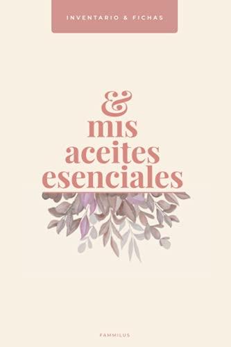 Mis Aceites Esenciales: Inventario y Fichas.: Cuaderno con 50 fichas para rellenar. CORAL EDITION. (Cuadernos de Aceites Esenciales y Aromaterapia)