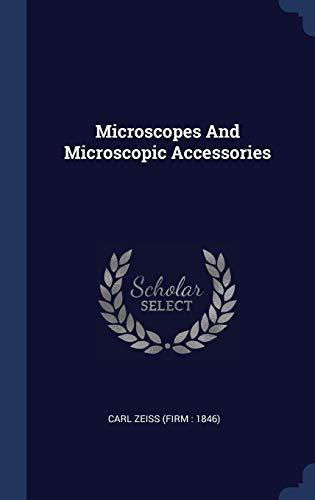 Microscopes And Microscopic Accessories