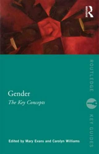 Gender: The Key Concepts (Routledge Key Guides)