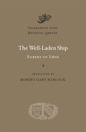The Well-Laden Ship (Dumbarton Oaks Medieval Library, Band 25)