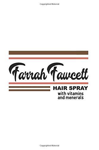 Farrah Fawcett Hair Spray Stranger Things: (6x9 Journal): College Ruled Lined Writing Notebook, 120...