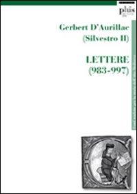 Gerbert D'Aurillac (Silvestro II). Lettere (983-997) (Fonti trad. per la storia alto medioevo)