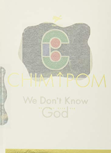We Don't Know God: Chim↑Pom 2005–2019