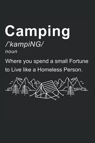 Camping Live Like A Homeless Person: Camper Outdoor Tent Notebook Journal Diary - Appreciation Gift Idea - 120 Lined Pages, 6x9 Inches, Matte Soft Cover