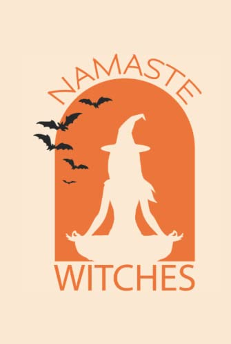HalloweenBooks: Namaste Witches: Perfect Scary Gift Idea ~ Small Lined Notebook (6'' X 9')