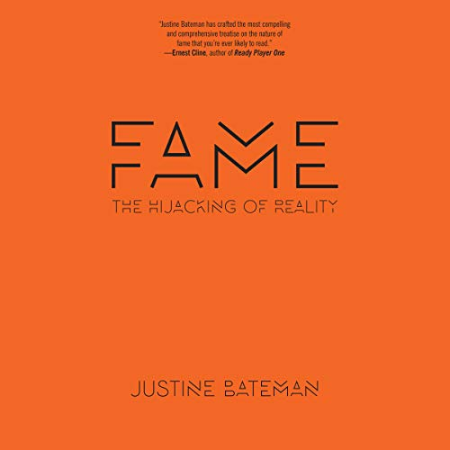 Fame     The Hijacking of Reality              De :                                                                                                                                 Justine Bateman                               Lu par :                                                                                                                                 Justine Bateman                      Durée : 5 h     Pas de notations     Global 0,0