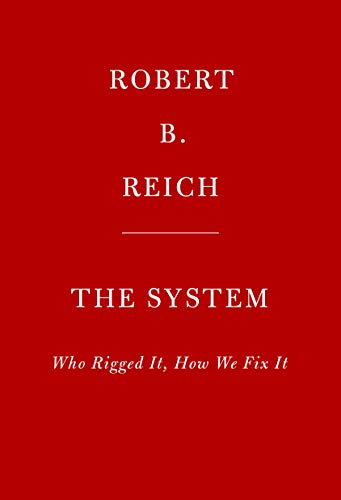 Image of The System: Who Rigged It, How We Fix It