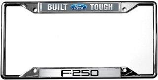 Built Ford Tough / F-250 License Plate Frame