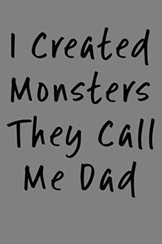 I Created Monsters They Call Me Dad Halloween Sarcastic: Notebook Planner - 6x9 inch Daily Planner Journal, To Do List Notebook, Daily Organizer, 114 Pages