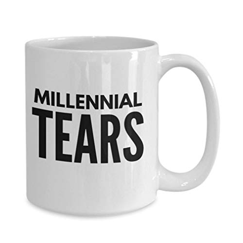 Millennial Tears Mug 11oz 15oz novelty gift millenial mug millenial coffee mug baby boomer mu baby boomer coffee mugs baby boomer gift