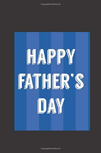 Happy father's day: Notebook Jounal gift for man woman boy girl 6x9'' 100 Page