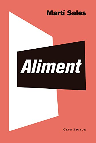 Aliment (El Club dels Novel·listes Book 99) (Catalan Edition)