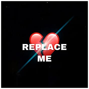 Replace Me Freestyle