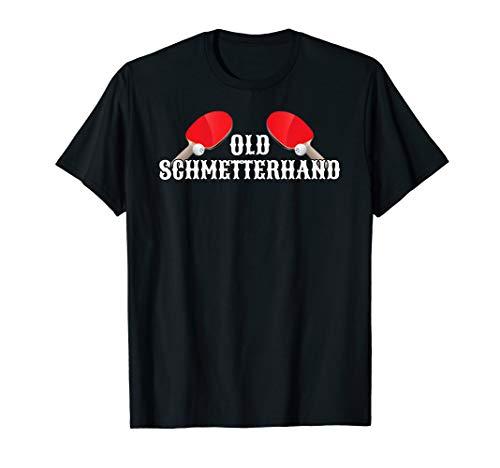Old Schmetterhand Tischtennis Herren Kinder Geschenk Spruch T-Shirt