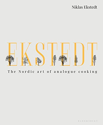 Ekstedt: The Nordic Art of Analogue Cooking (English Edition)