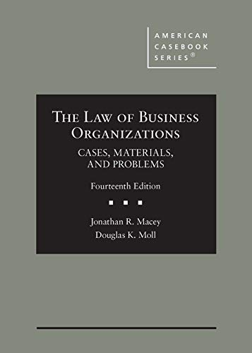 Compare Textbook Prices for The Law of Business Organizations, Cases, Materials, and Problems American Casebook Series 14 Edition ISBN 9781684677481 by Macey, Jonathan R,Moll, Douglas K.,Hamilton, Robert W.
