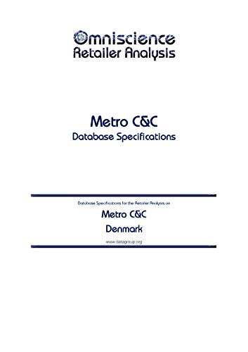 Metro C&C - Denmark: Retailer Analysis Database Specifications (Omniscience Retailer Analysis - Denmark Book 65421) (English Edition)