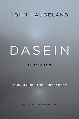Dasein Disclosed: John Haugeland's Heidegger