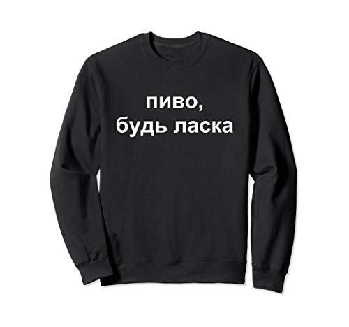 Bier Bitte Pyvo, Bud' Laska Ukrainische Sprache Ferien Hemd Sweatshirt