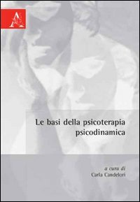 Le basi della psicoterapia psicodinamica