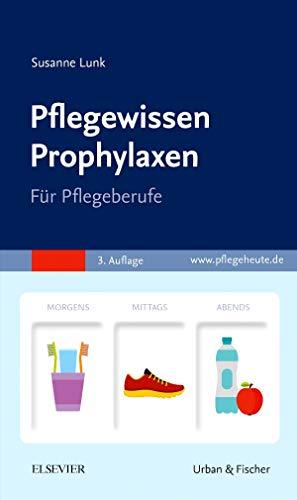 Pflegewissen Prophylaxen: Für Pflegeberufe