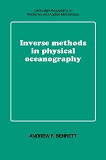 Inverse Methods Phys Oceanography (Cambridge Monographs on Mechanics)