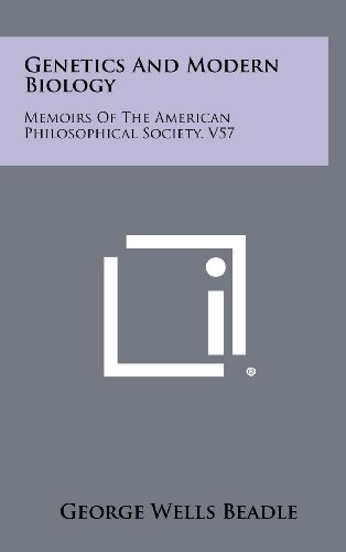 Genetics And Modern Biology: Memoirs Of The American Philosophical Society, V57