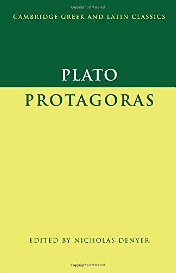 飛行場発掘する呼吸するPlato: Protagoras (Cambridge Greek and Latin Classics)