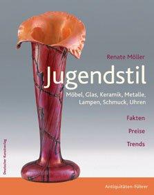 Jugendstil: Möbel, Glas, Keramik, Metalle, Lampen, Schmuck, Uhren (Antiquitäten-Führer)