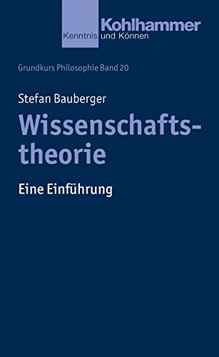 Wissenschaftstheorie: Eine Einführung (Kohlhammer Kenntnis und Können)
