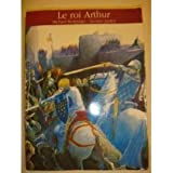 Le roi Arthur - Editions Gallimard - 22/09/1995