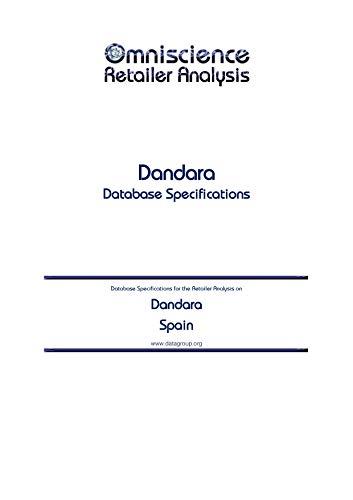 Dandara - Spain: Retailer Analysis Database Specifications (Omniscience Retailer Analysis - Spain Book 25717) (English Edition)