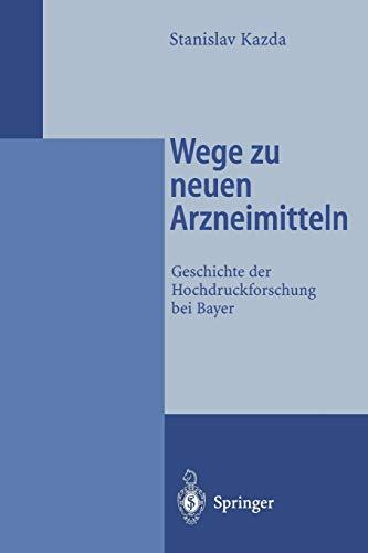 Wege zu neuen Arzneimitteln: Geschichte der Hochdruckforschung bei Bayer