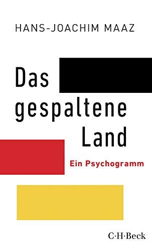Das gespaltene Land: Ein Psychogramm