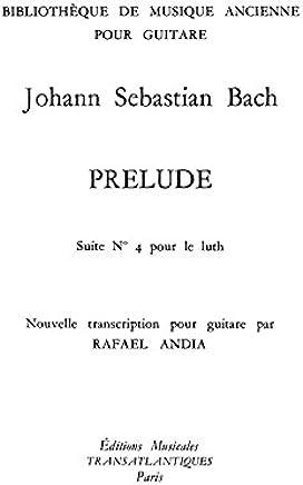 Jean-Sebastien Bach: Prelude (Suite N 4 pour Luth)
