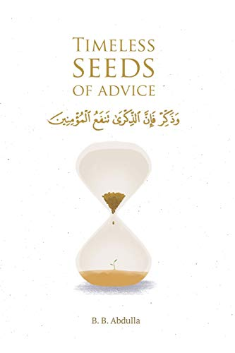 Timeless Seeds of Advice: The Sayings of Prophet Muhammad ﷺ , Ibn Taymiyyah, Ibn al-Qayyim, Ibn al-Jawzi and Other Prominent Scholars in Bringing Comfort and Hope to the Soul