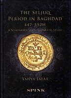 The Seljuq Period in Baghdad 447-552h