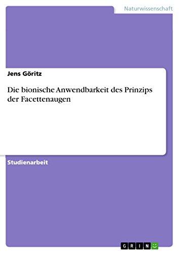 Die bionische Anwendbarkeit des Prinzips der Facettenaugen (German Edition)