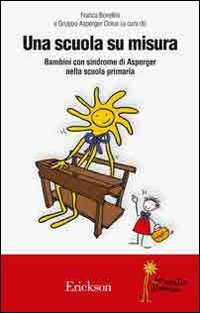 Una scuola su misura. Bambini con sindrome di Asperger nella scuola primaria