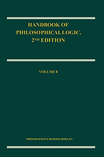 Handbook of Philosophical Logic, 2nd Edition: Volume 8 (Handbook of Philosophical Logic (8), Band 8)