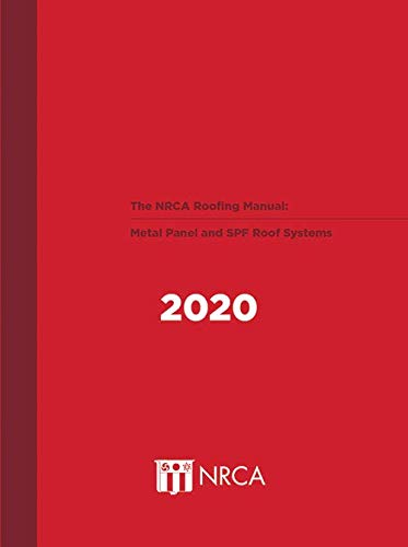 The NRCA Roofing Manual: Metal Panel and SPF Roof Systems...