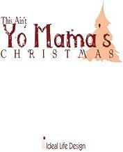 This Ain`t Yo` Mama`s Christmas