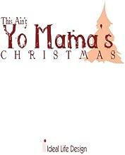 This Ain't Yo' Mama's Christmas