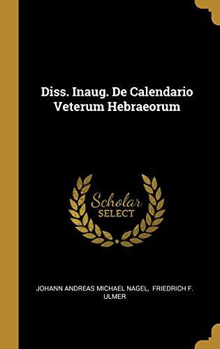 Diss. Inaug. De Calendario Veterum Hebraeorum