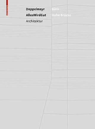 Büro Hohe Brücke: Die Doppelmayr Unternehmenszentrale Von Alleswirdgut Architektur