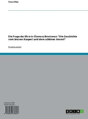 """Die Frage der Ehre in Clemens Brentanos """"Die Geschichte vom braven Kasperl und dem schönen Annerl"""" (German Edition)"""