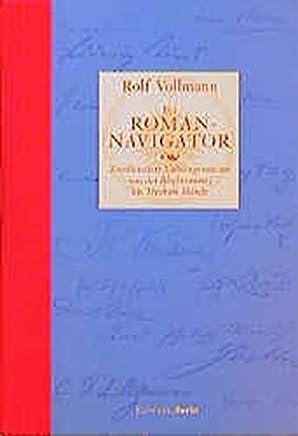 Der Roman-Navigator: Die zweihundert Lieblingsromane von der Blechtrommel bis Tristram Shandy