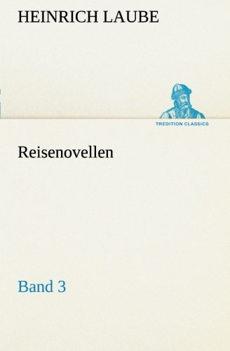 Reisenovellen: Band 3 (TREDITION CLASSICS)